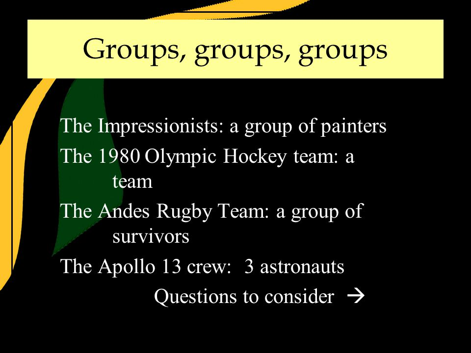 Groups are influential Groups shape society Assumptions (continued)