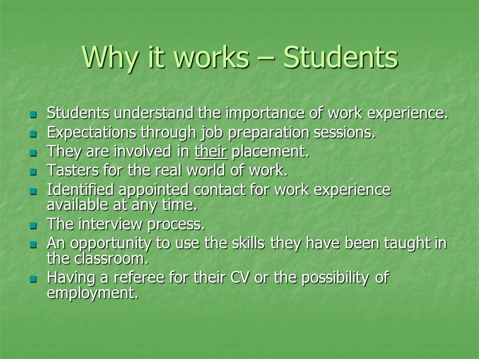 Why it works – Students Students understand the importance of work experience.