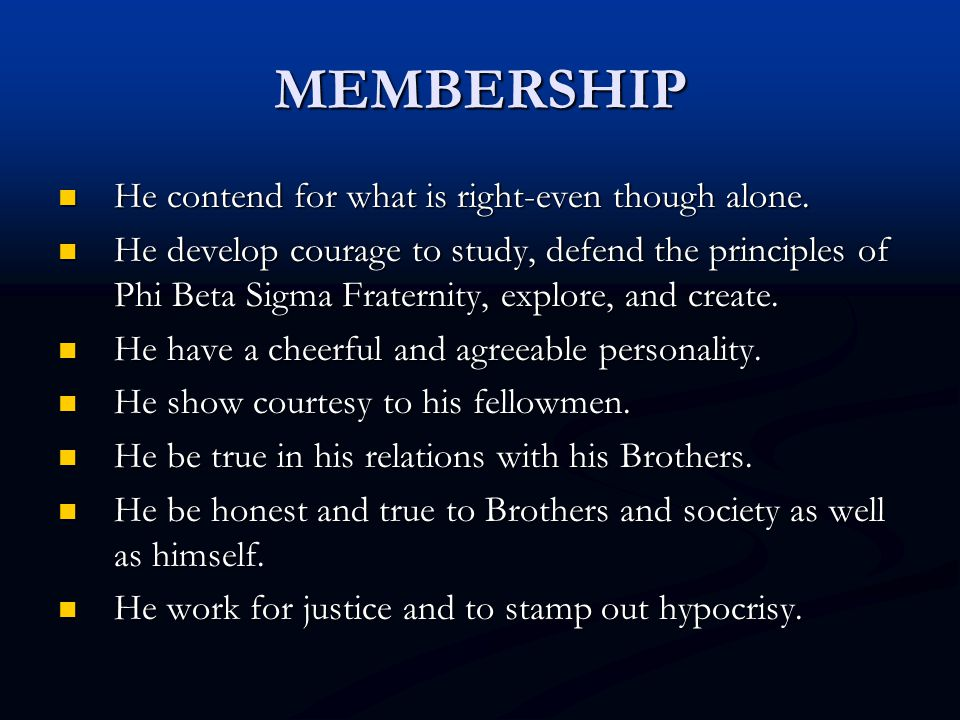 MEMBERSHIP He contend for what is right-even though alone. He contend for what is right-even though alone. He develop courage to study, defend the pri
