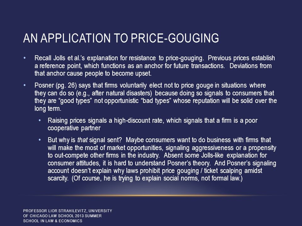 AN APPLICATION TO PRICE-GOUGING Recall Jolls et al.'s explanation for resistance to price-gouging.