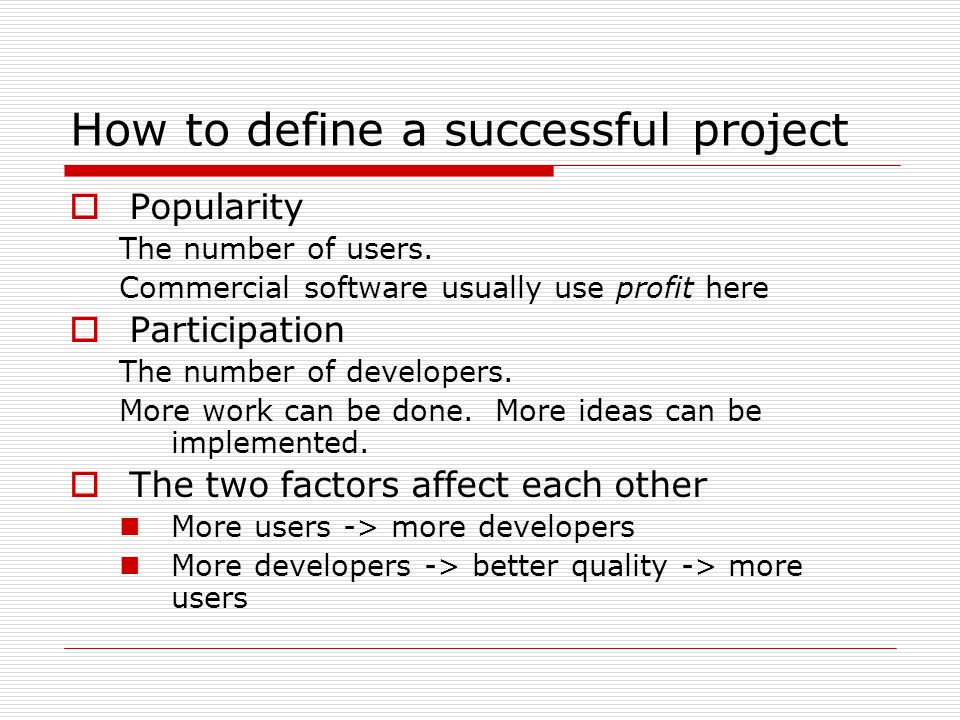 How to define a successful project  Popularity The number of users.