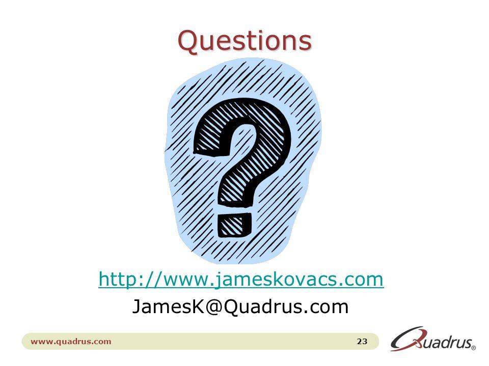 www.quadrus.com 23 Questions http://www.jameskovacs.com JamesK@Quadrus.com