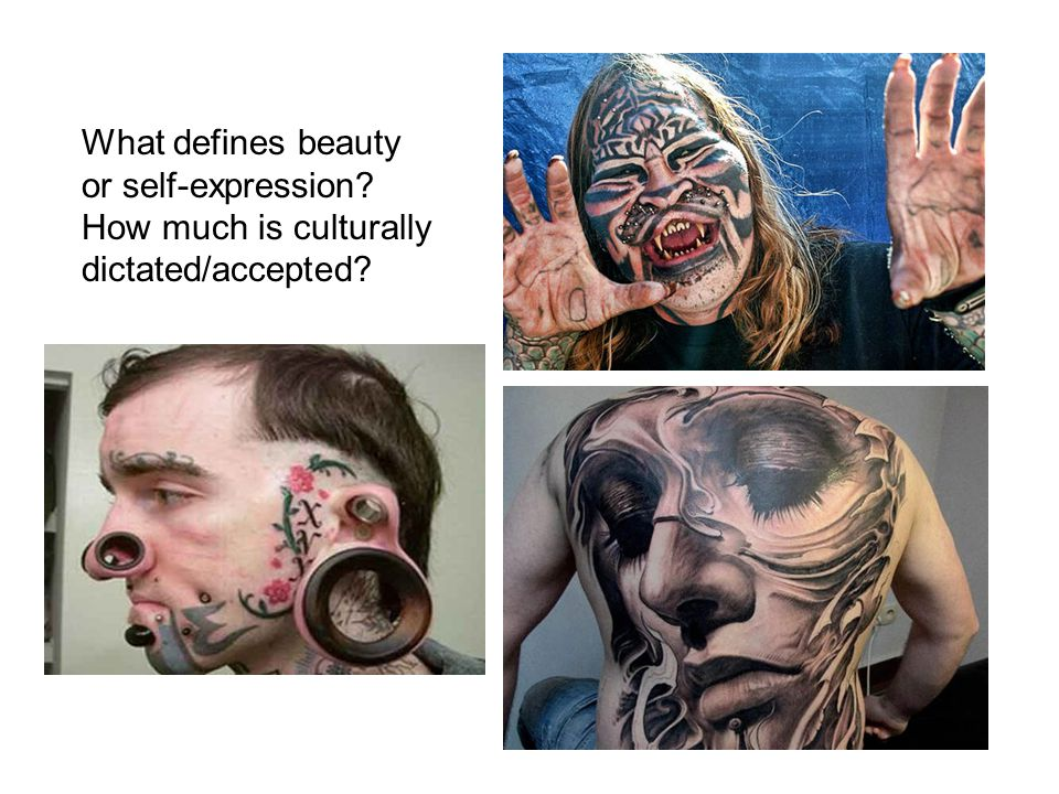 What defines beauty or self-expression How much is culturally dictated/accepted