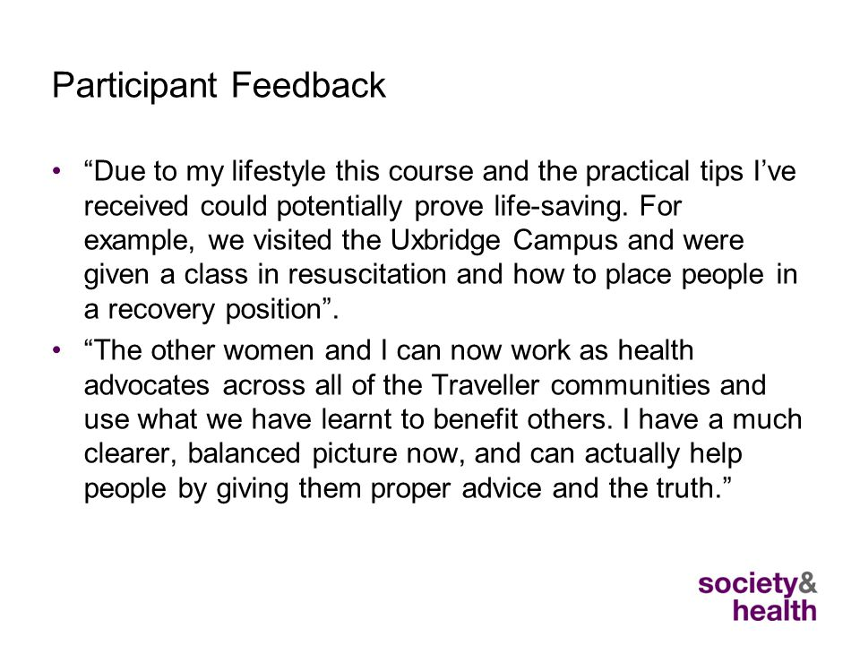 Participant Feedback Due to my lifestyle this course and the practical tips I've received could potentially prove life-saving.