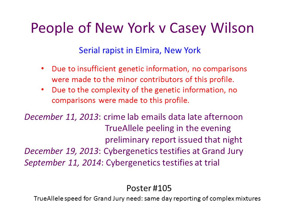 People of New York v Casey Wilson December 11, 2013: crime lab emails data late afternoon TrueAllele peeling in the evening preliminary report issued