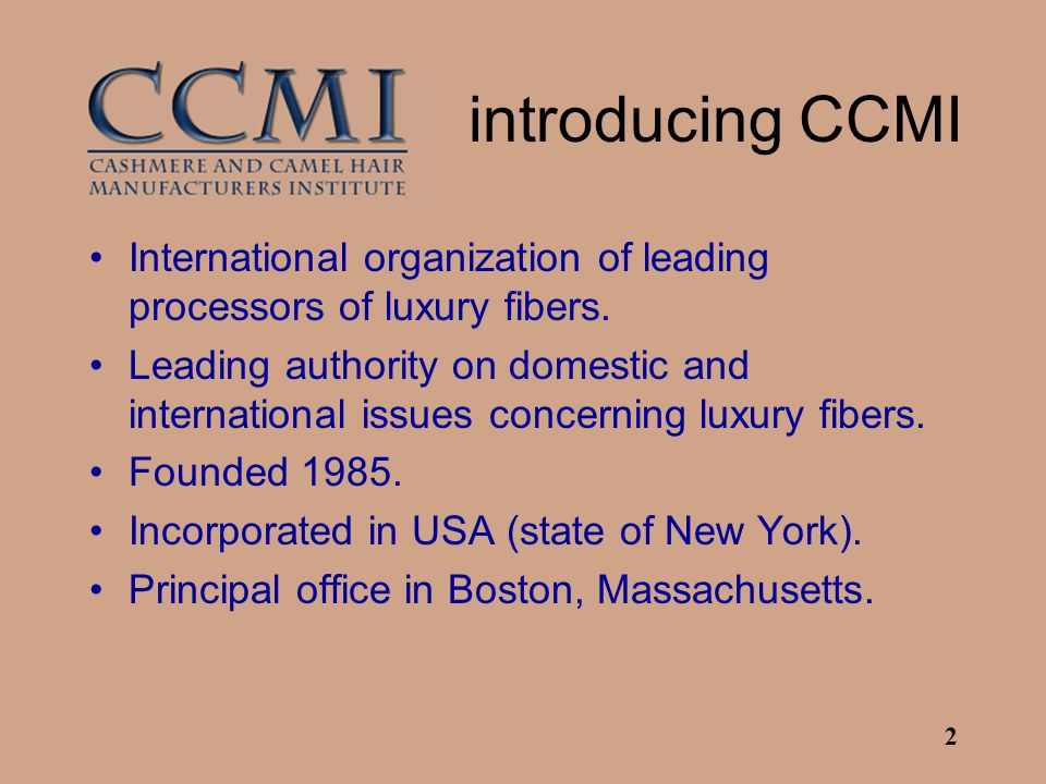 2 introducing CCMI International organization of leading processors of luxury fibers.