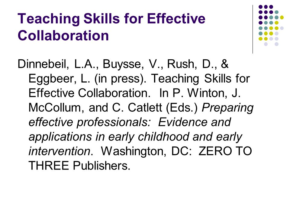 Instructional Strategies to Promote Skill Building and Collaborative Dispositions Learners need genuine experiences to learn and apply critical skills.