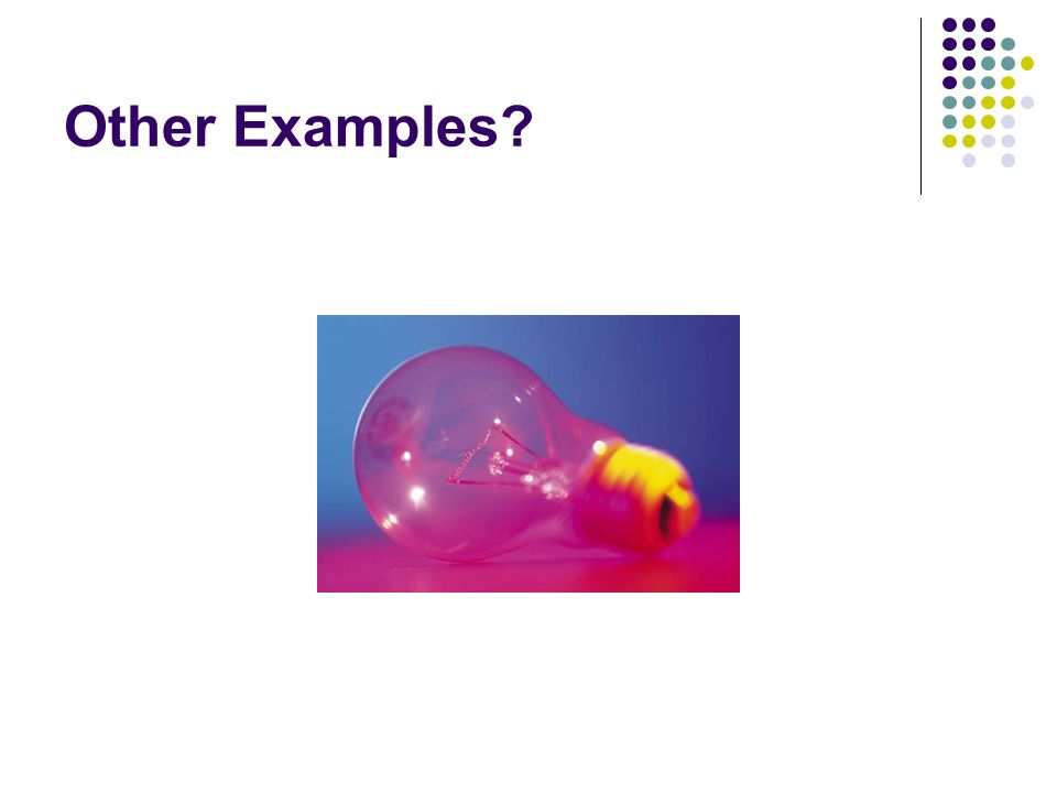 Other Examples?