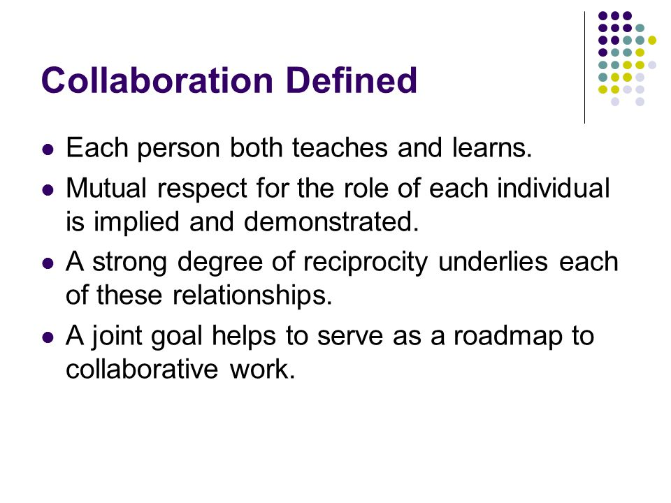 Major Types of Collaborative Relationships Coaching Consultation Supervision/Mentorship Teaming