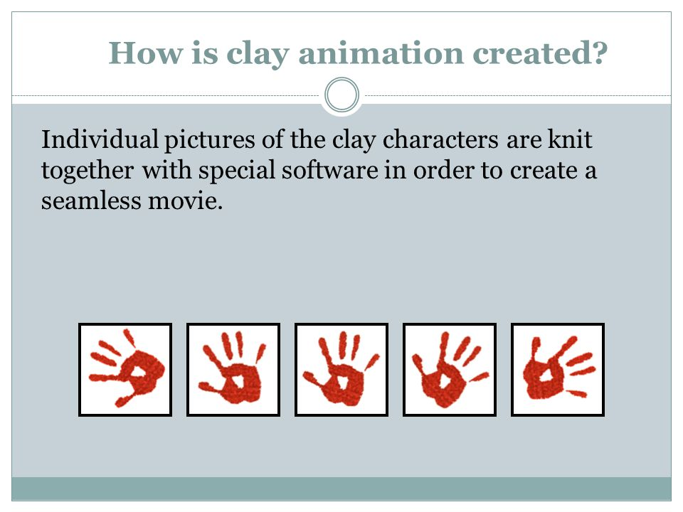 How is clay animation created.