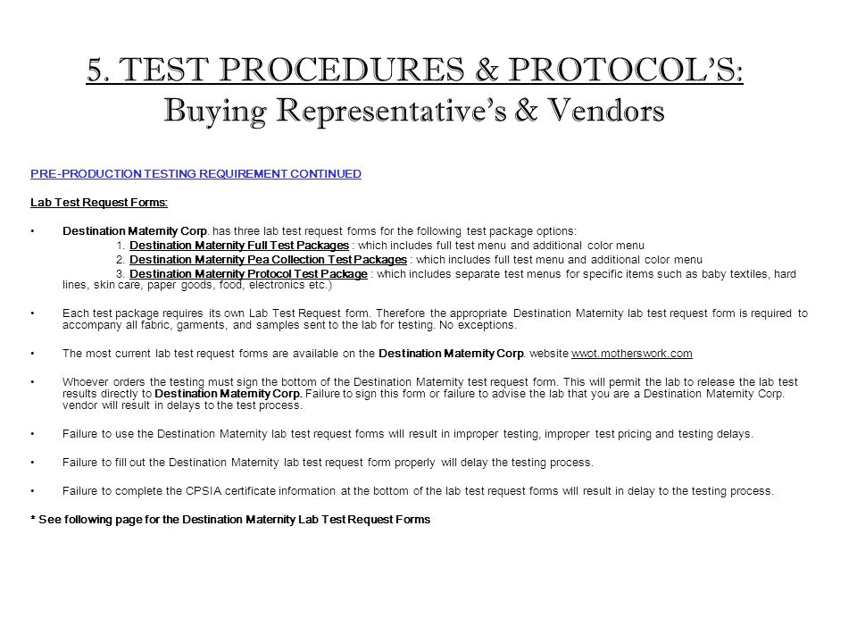 5. TEST PROCEDURES & PROTOCOL'S: Buying Representative's & Vendors PRE-PRODUCTION TESTING REQUIREMENT CONTINUED Lab Test Request Forms: Destination Ma