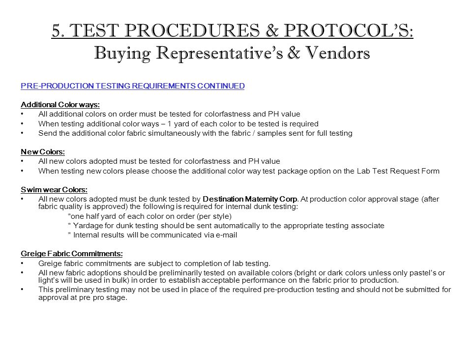 5. TEST PROCEDURES & PROTOCOL'S: Buying Representative's & Vendors PRE-PRODUCTION TESTING REQUIREMENTS CONTINUED Additional Color ways: All additional