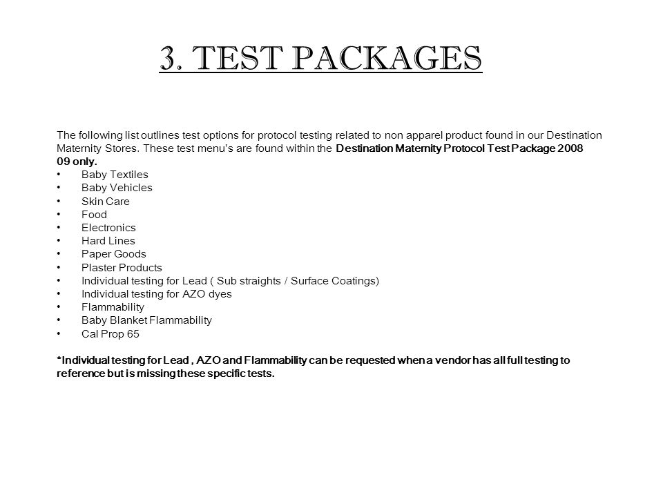 3. TEST PACKAGES The following list outlines test options for protocol testing related to non apparel product found in our Destination Maternity Store