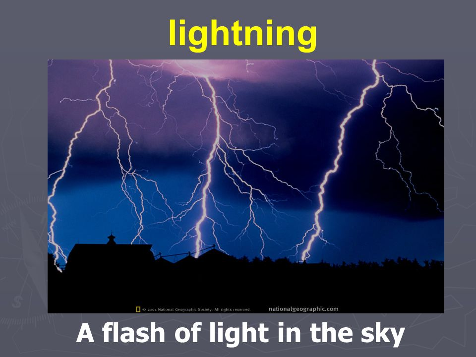 Key Vocabulary: lightning- a flash of light in the sky bolt- a flash or stroke of lightning horizon- the line where sky and earth seem to meet