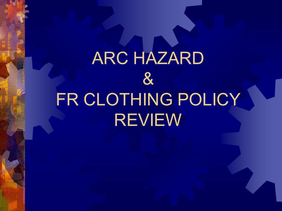 2 Today's Agenda Premise for the ARC hazard assessment Fire Resistant vs.