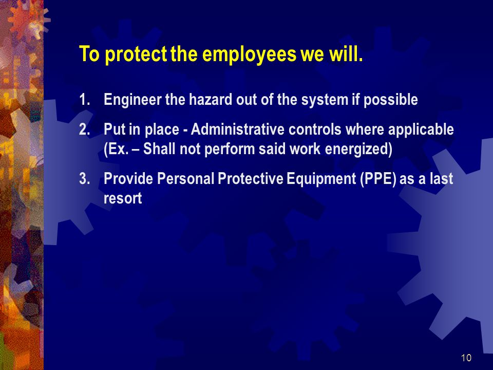 10 To protect the employees we will.
