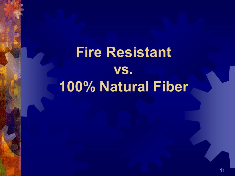 11 Fire Resistant vs. 100% Natural Fiber