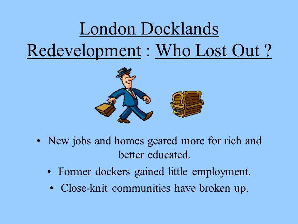 London Docklands Redevelopment : Who Lost Out .