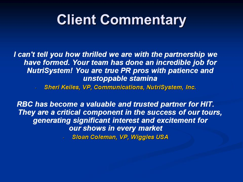 Client Commentary I can t tell you how thrilled we are with the partnership we have formed.