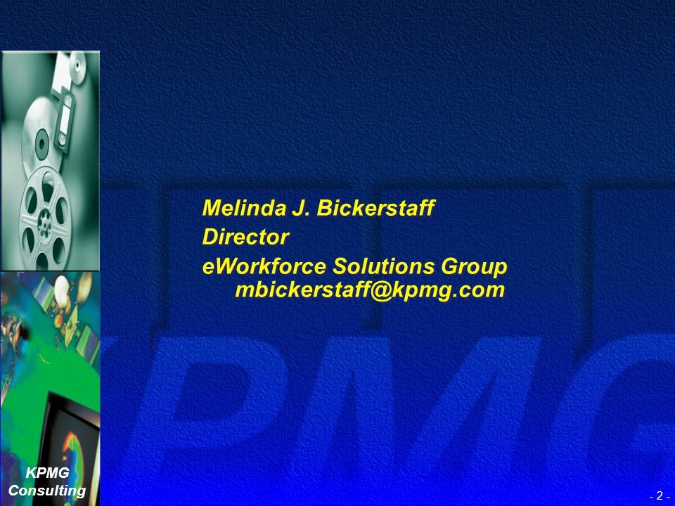 KPMG Consulting Developing a Knowledge - Creating Organization A Case Study in Process KM World Santa Clara, CA September 14, 2000
