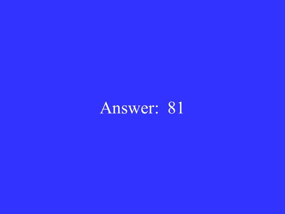 Answer: 81