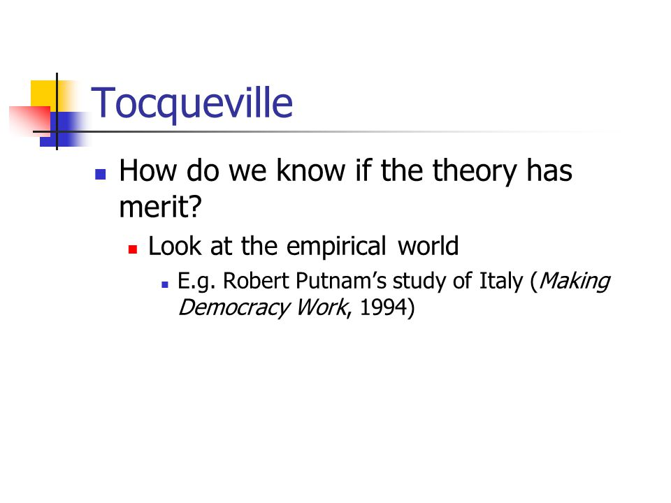Tocqueville How do we know if the theory has merit.