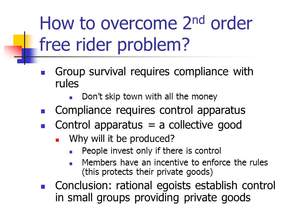 How to overcome 2 nd order free rider problem.