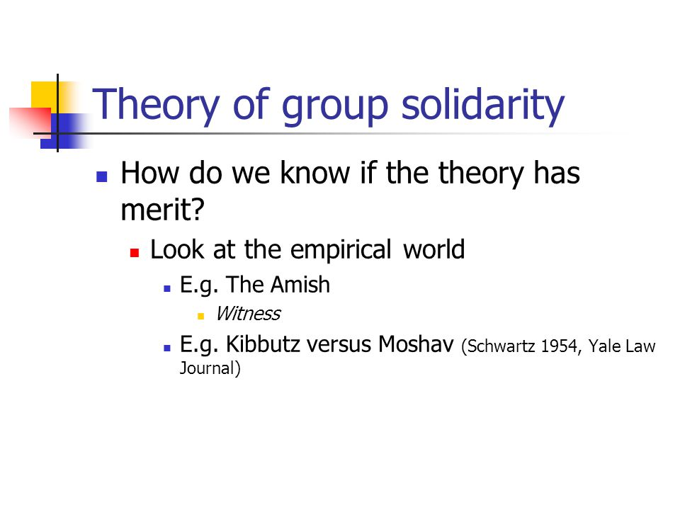 Theory of group solidarity How do we know if the theory has merit.