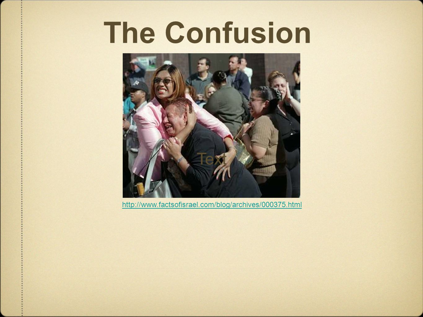 The Confusion Text http://www.factsofisrael.com/blog/archives/000375.html