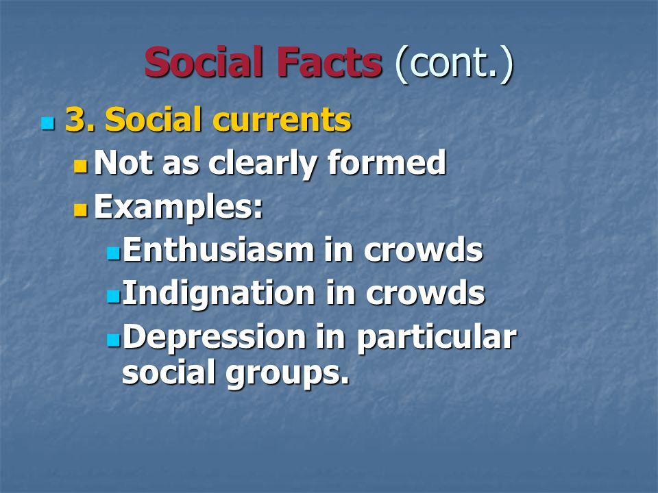 Social Facts (cont.) 3. Social currents 3.