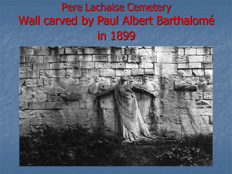 Pere Lachaise Cemetery Wall carved by Paul Albert Barthalomé in 1899