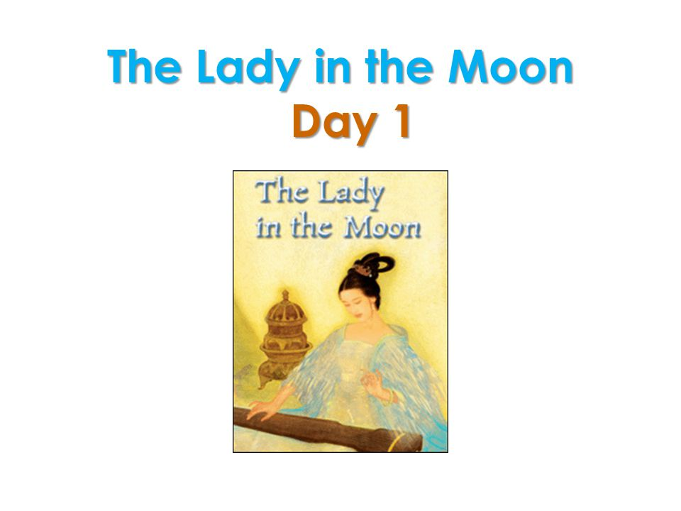 The Lady in the Moon Day 1