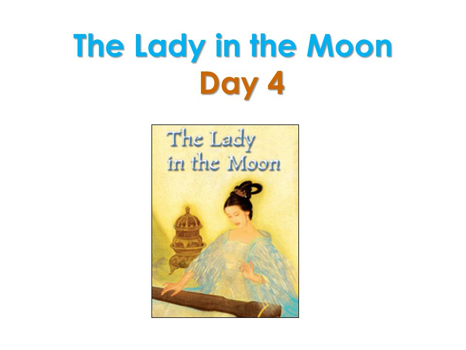 The Lady in the Moon Day 4