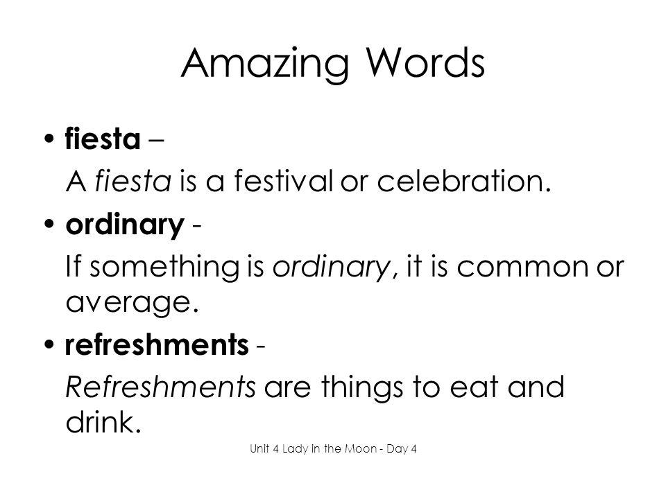 Amazing Words fiesta – A fiesta is a festival or celebration.