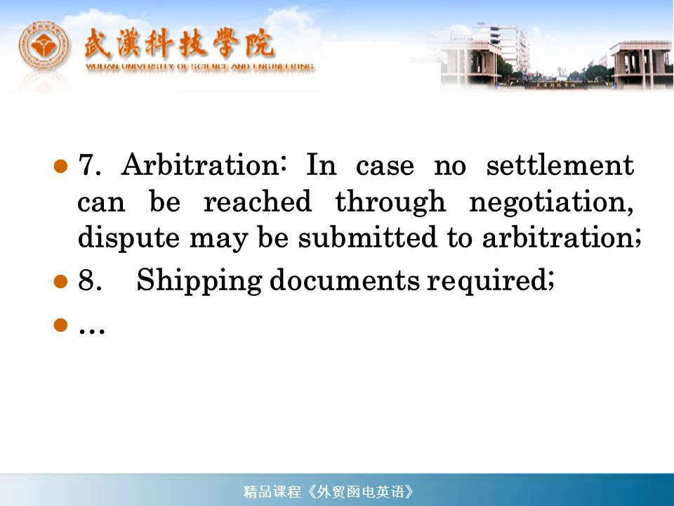 Shipping Mark: At the Sellers' option (唛头): (由卖方选定) Quality, quantity and weight certified by the China Commodity Inspection Bureau or the Sellers, as per the former's Inspection Certificate or the latter's certificate, are to be taken as final.