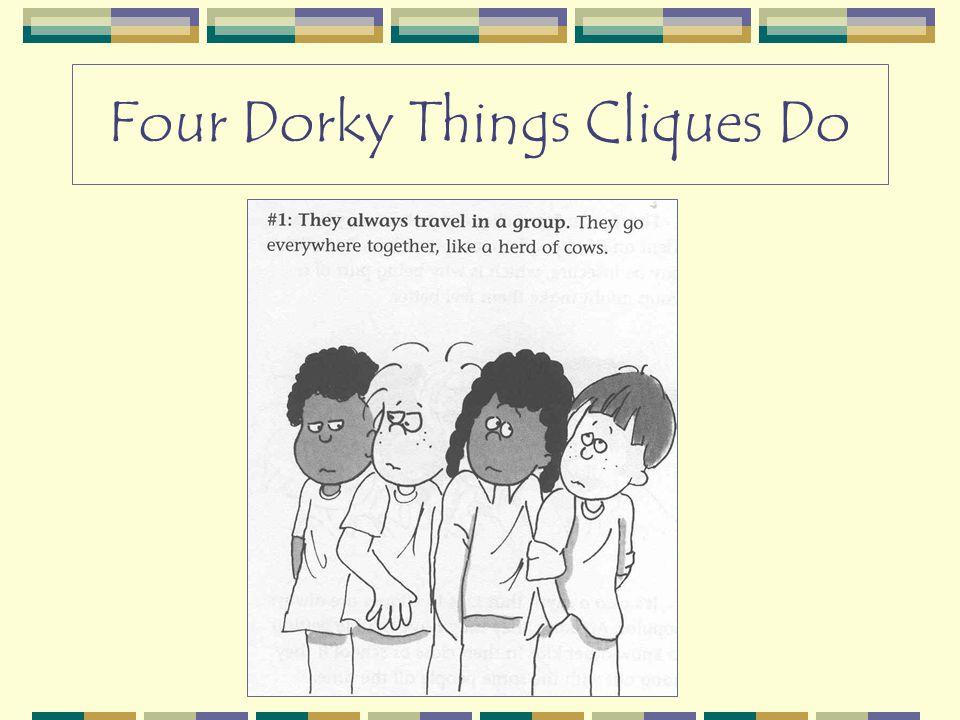 Four Dorky Things Cliques Do