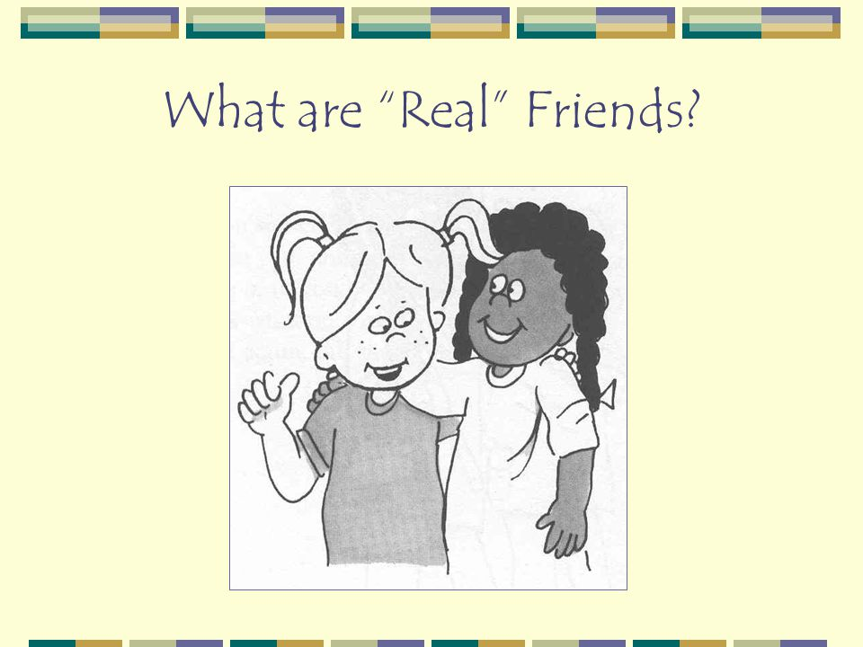 What are Real Friends?