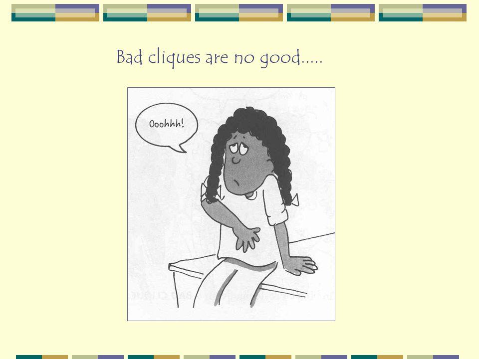 Bad cliques are no good.....