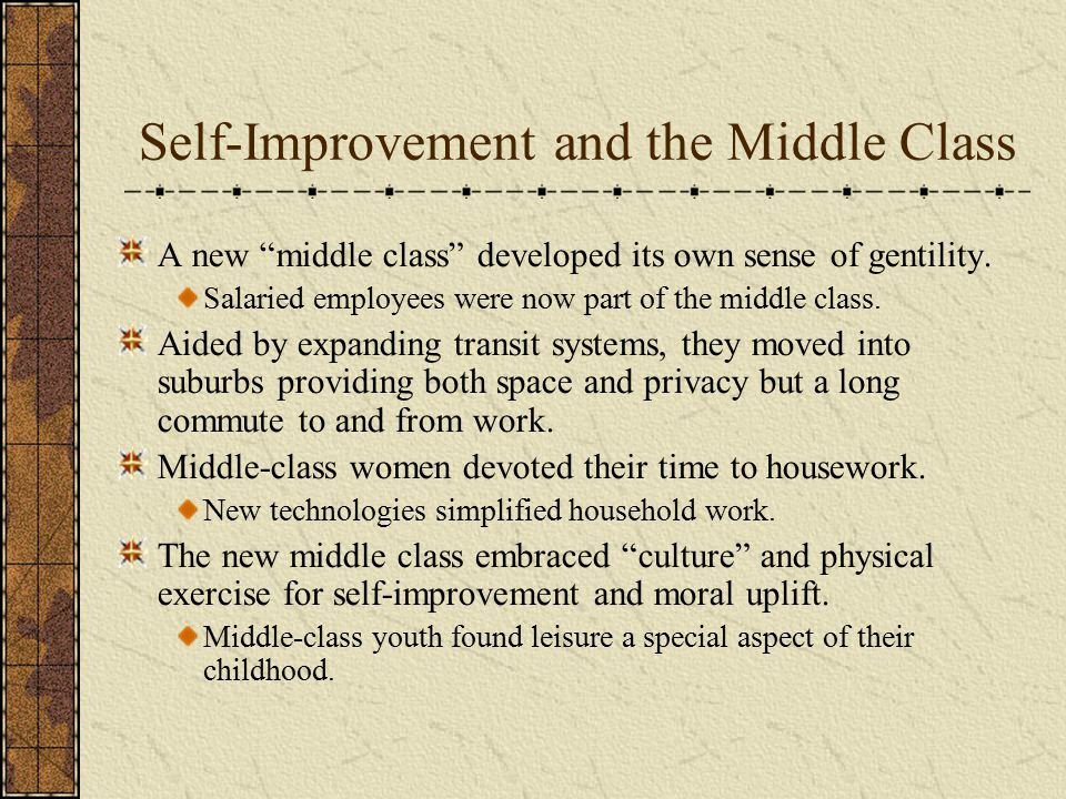 Self-Improvement and the Middle Class A new middle class developed its own sense of gentility.