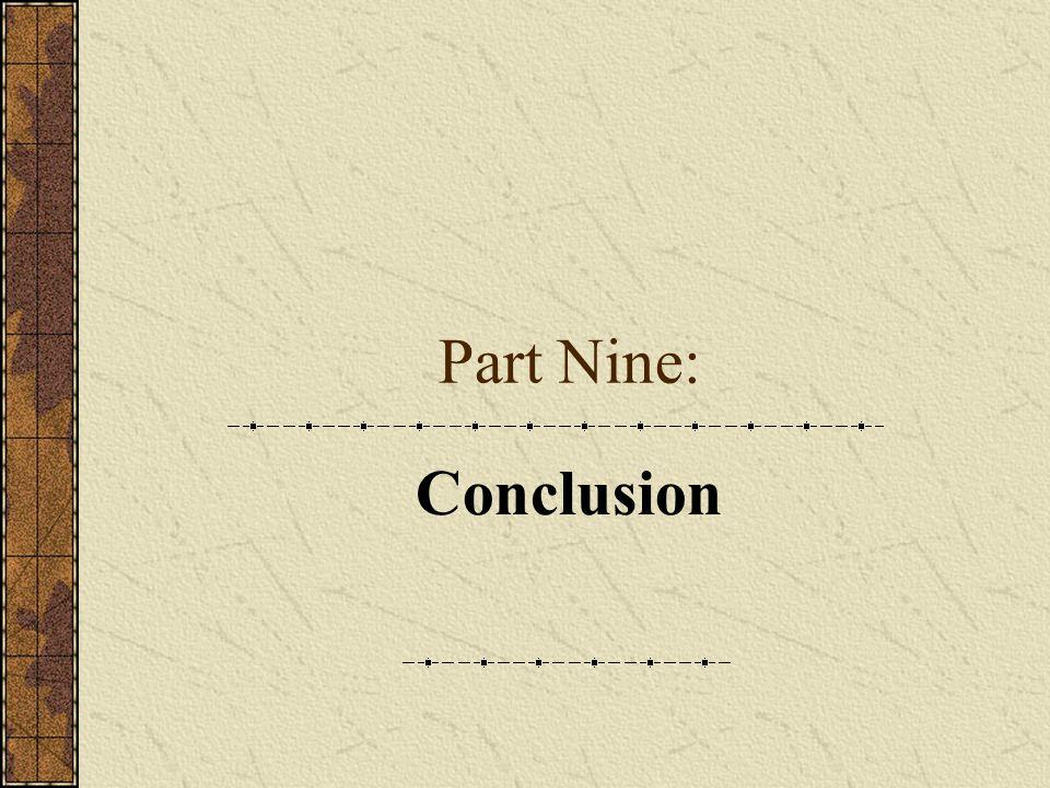 Part Nine: Conclusion