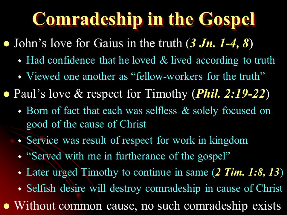 Comradeship in the Gospel John's love for Gaius in the truth (3 Jn.