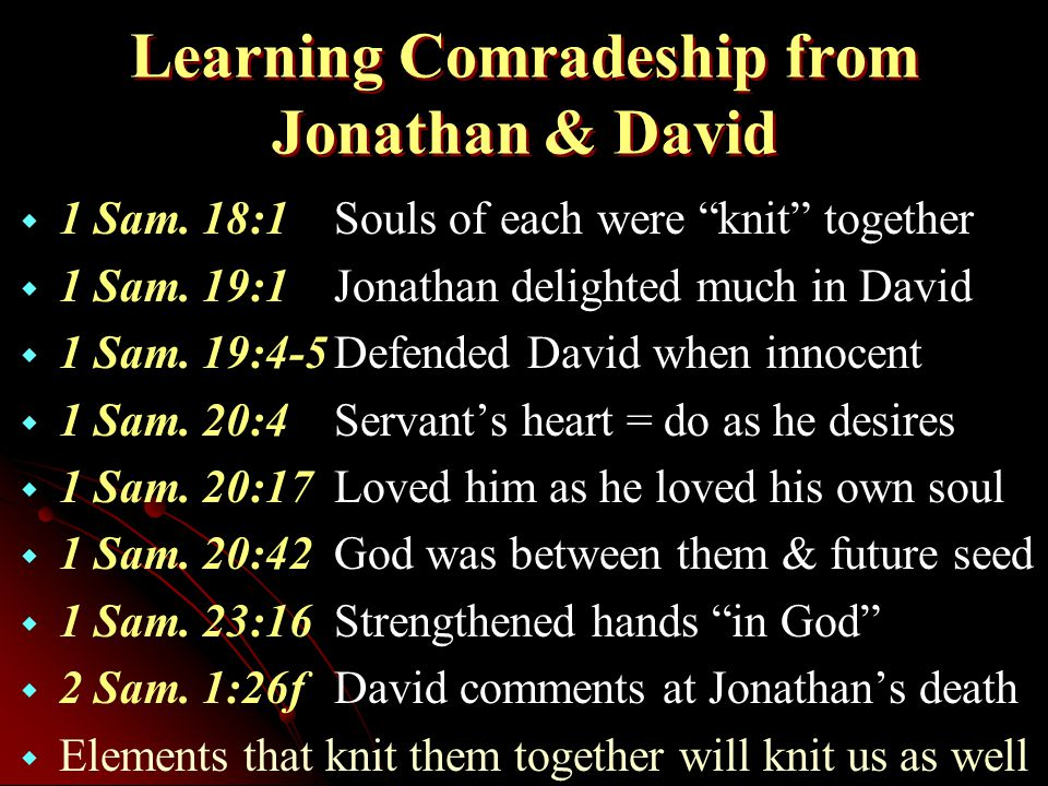 Learning Comradeship from Jonathan & David   1 Sam.