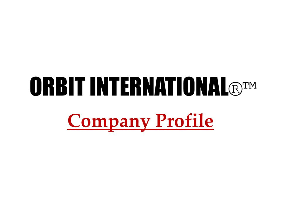 Company Profile ORBIT INTERNATIONAL ®™