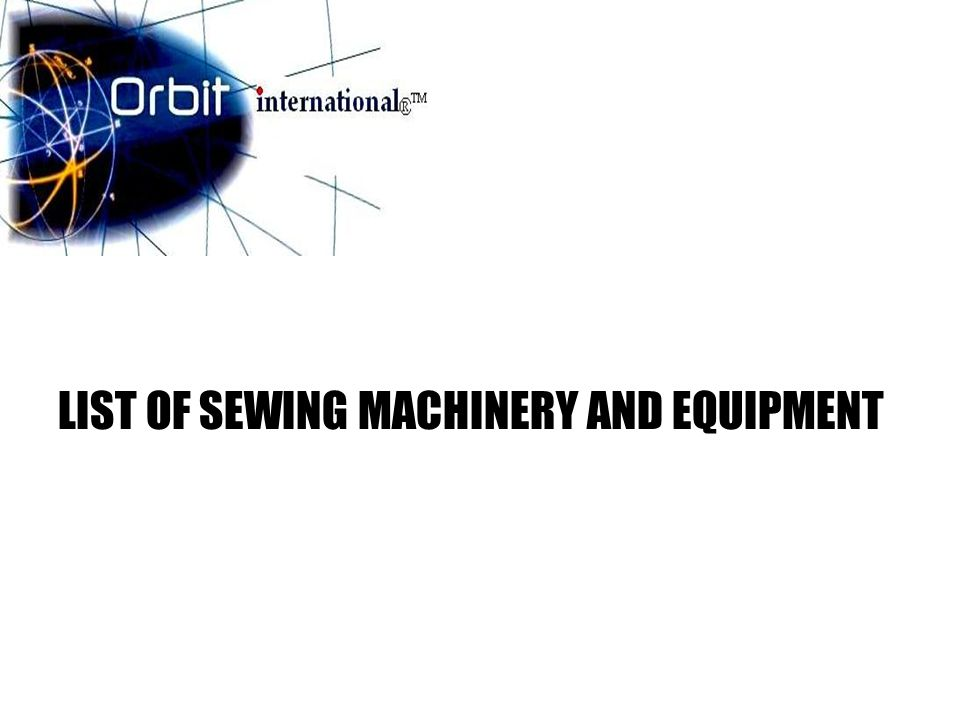 LIST OF SEWING MACHINERY AND EQUIPMENT