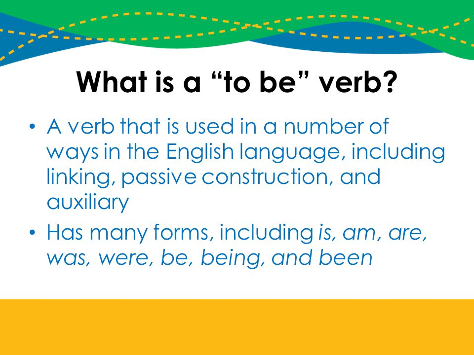 What is a to be verb.