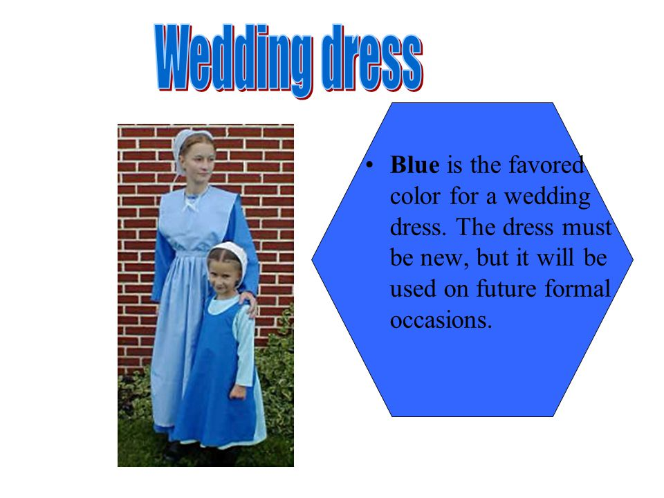 Blue is the favored color for a wedding dress.