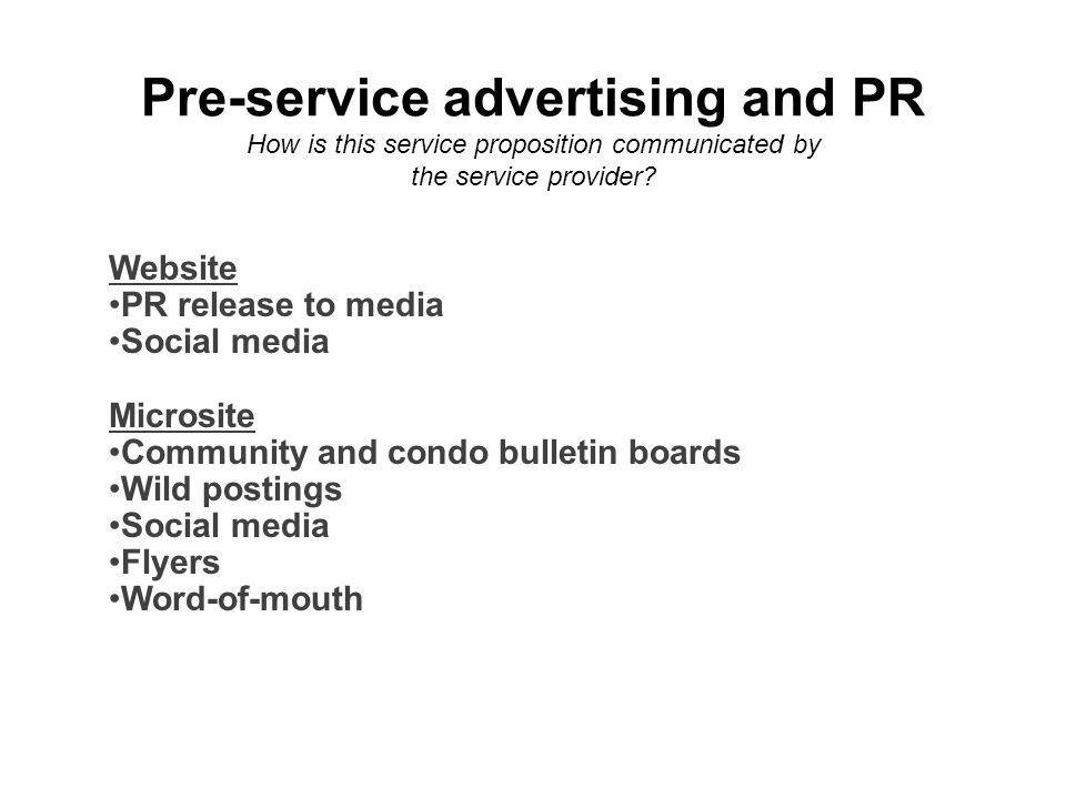 Pre-service advertising and PR How is this service proposition communicated by the service provider.