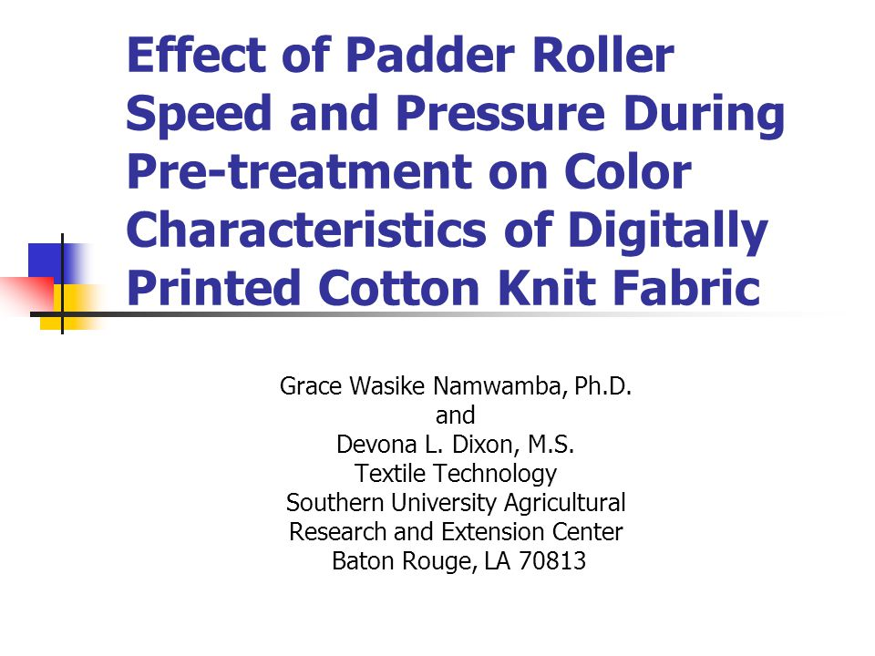 Effect of Padder Roller Speed and Pressure During Pre-treatment on Color Characteristics of Digitally Printed Cotton Knit Fabric Grace Wasike Namwamba, Ph.D.