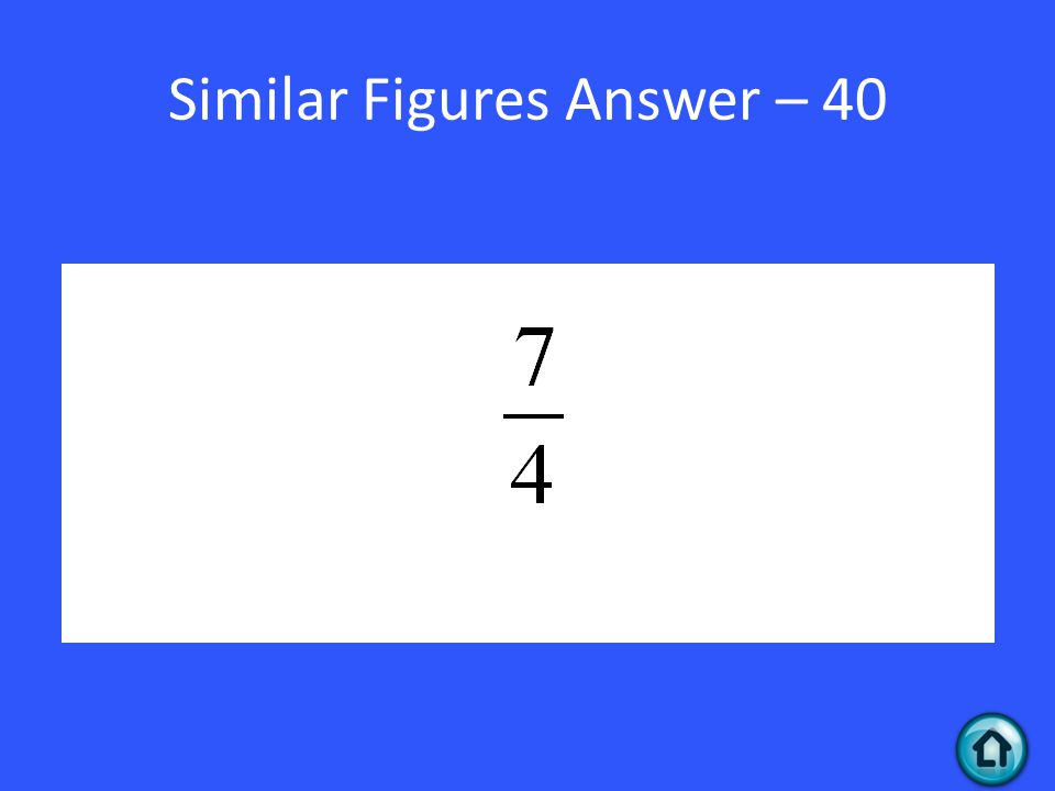 Similar Figures Answer – 40