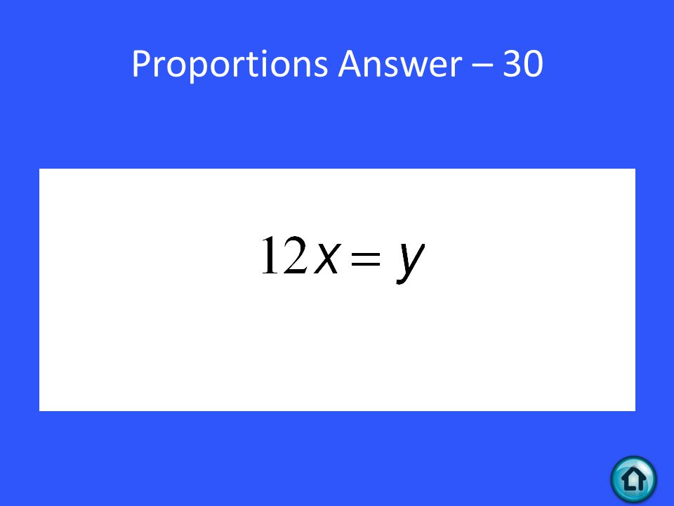 Proportions Answer – 30